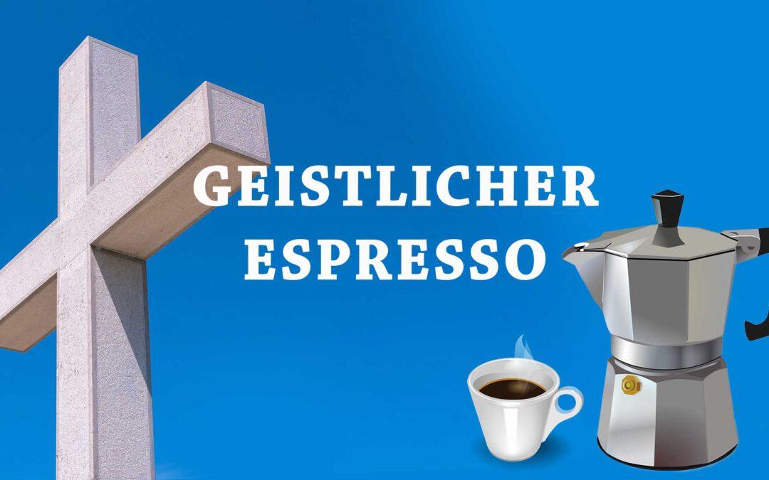 Geistlicher Espresso – Fasten